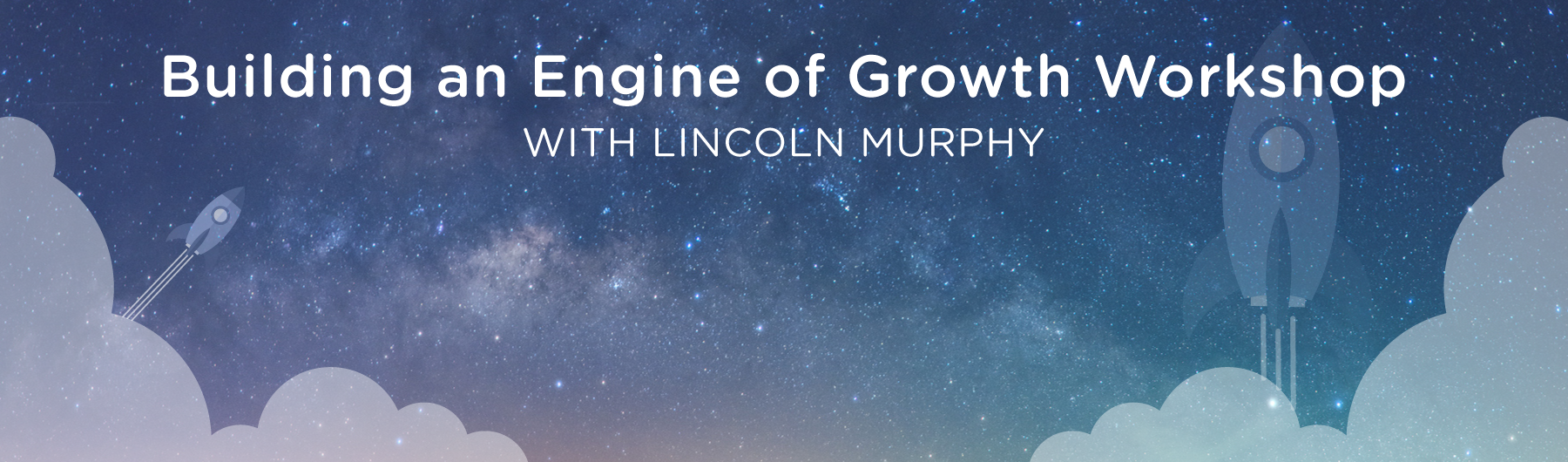 Building an Engine of Growth Workshop