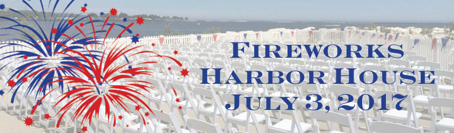 2017 July 3 Fireworks Dinner at Harbor House