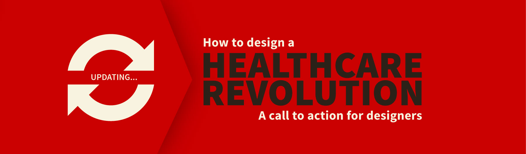 How to design a Healthcare Revolution