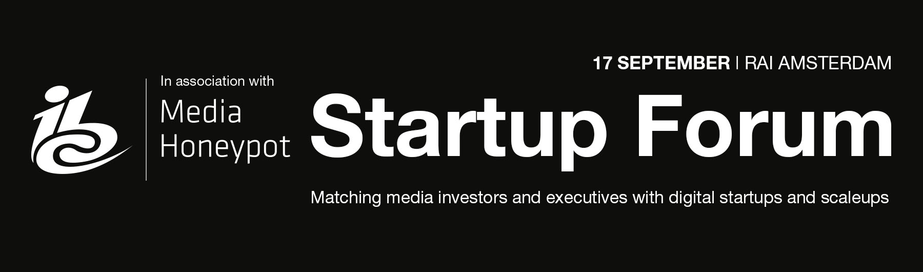 IBC Startup Forum – in association with Media Honeypot – Amsterdam