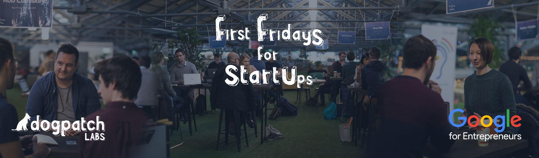 First Fridays for Startups - Workshop - 7th April 2017