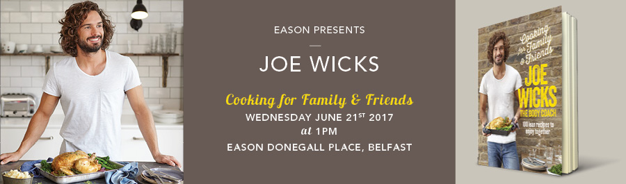 Eason Belfast Presents : Joe Wicks, Cooking for Family and Friends, Book Tour