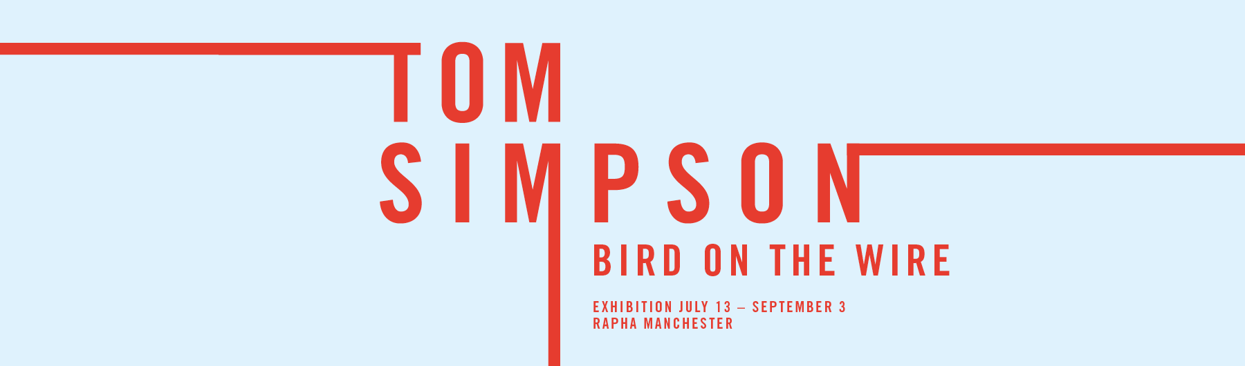 Tom Simpson: Bird on the Wire Exhibition