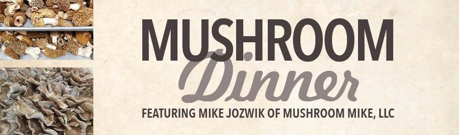 Annual Fall Mushroom Dinner with Mushroom Mike at Lake Park Bistro