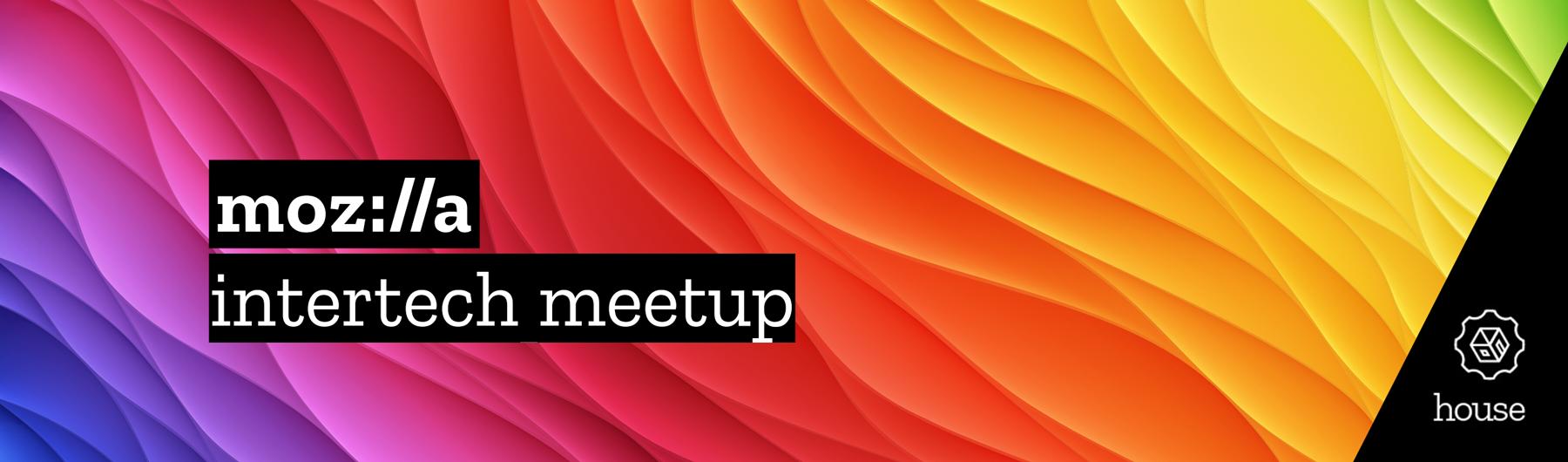 Intertech Meetup at MozFest House