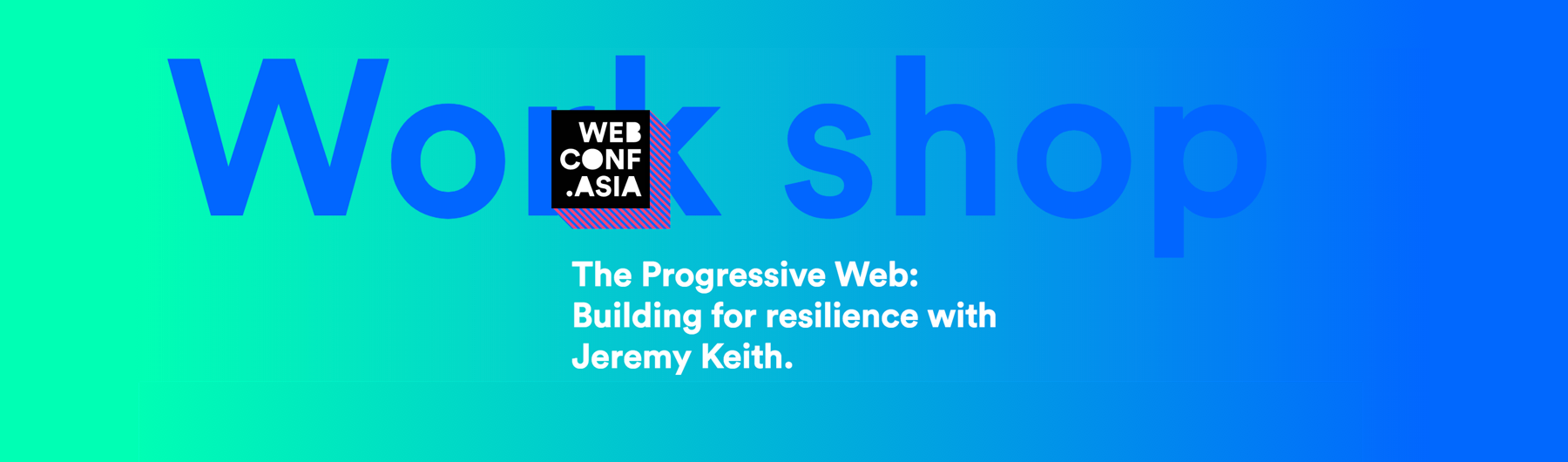 Workshop: The Progressive Web with Jeremy Keith