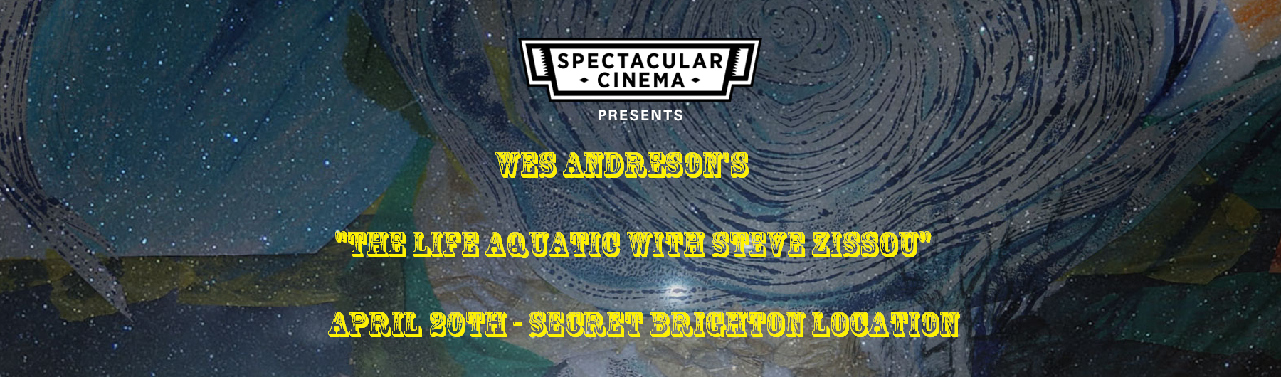 Spectacular Cinema Presents - The Life Aquatic of Steve Zissou - Brighton