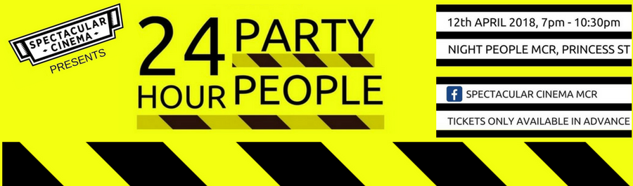 Spectacular Cinema Presents 24 Hour Party People