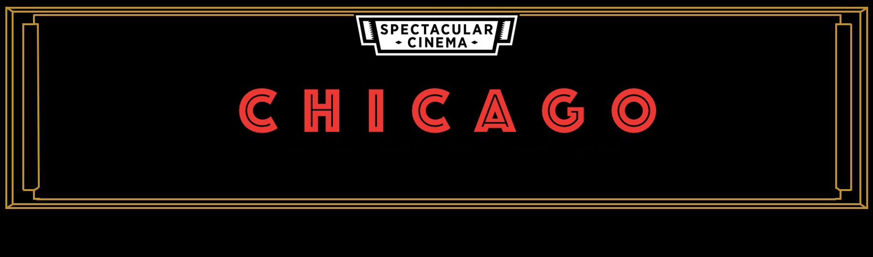 Spectacular Cinema Presents - Chicago