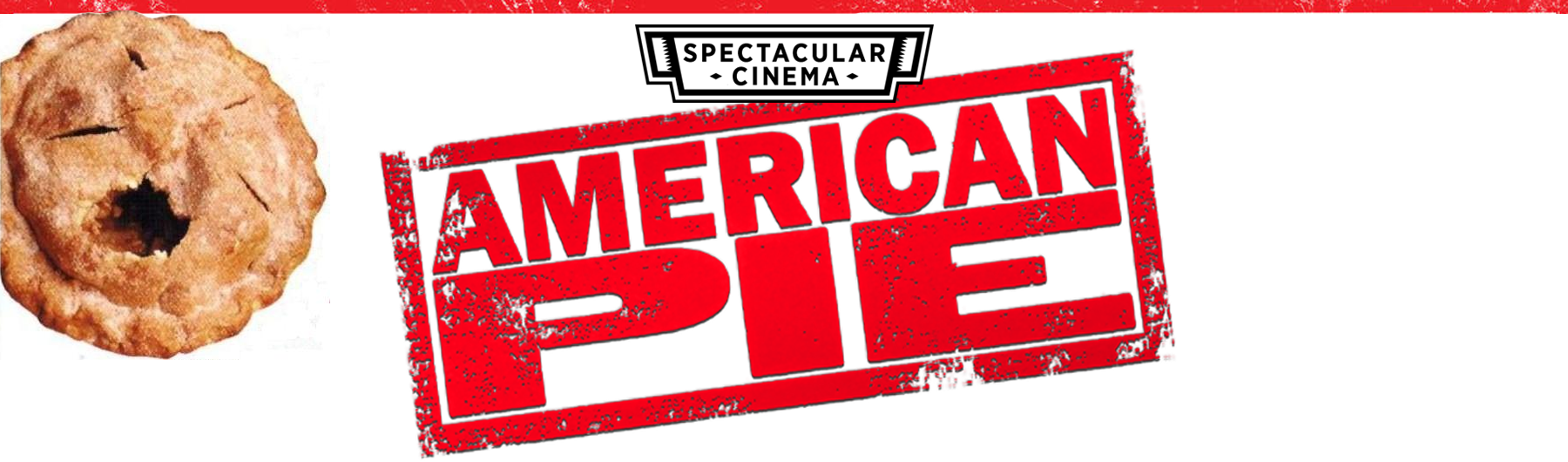 SPECTACULAR CINEMA PRESENTS: American Pie