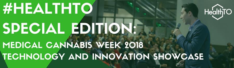Special Edition HealthTO: Medical Cannabis Week 2018