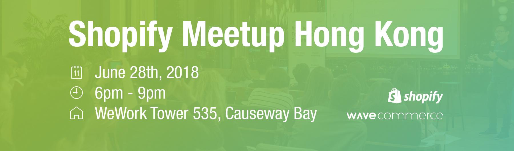 Shopify Meetup Hong Kong | June 2018