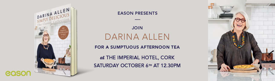 Eason Presents: Join Darina Allen for a Sumptuous Afternoon Tea