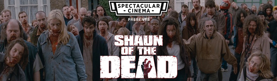 Spectacular Cinema presents Shaun of the Dead