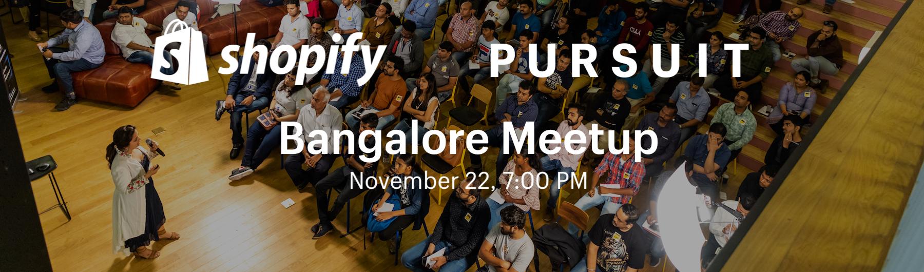 Shopify Pursuit Meetup Bangalore