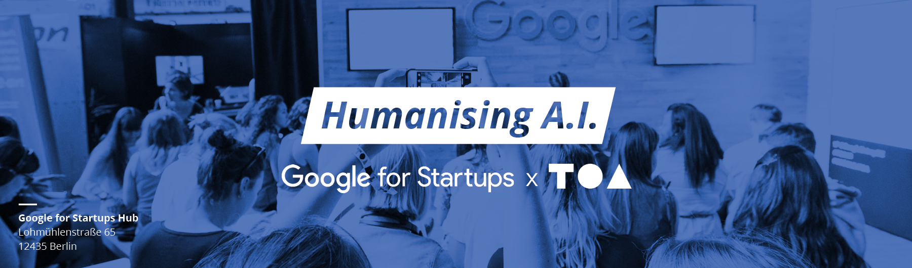 Google for Startups x TOA Presents - Humanising AI