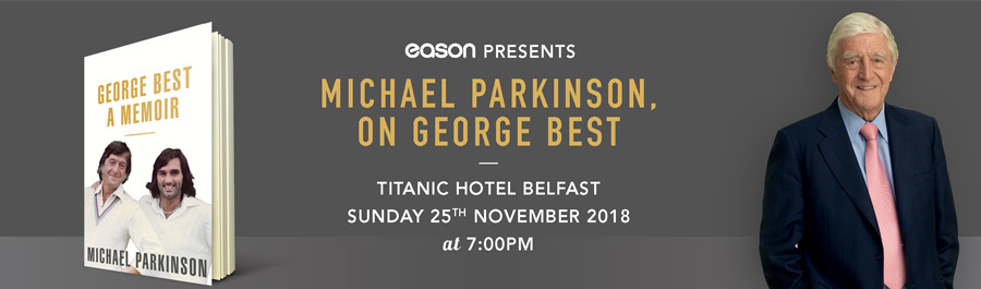 Eason Presents : Michael Parkinson, On George Best