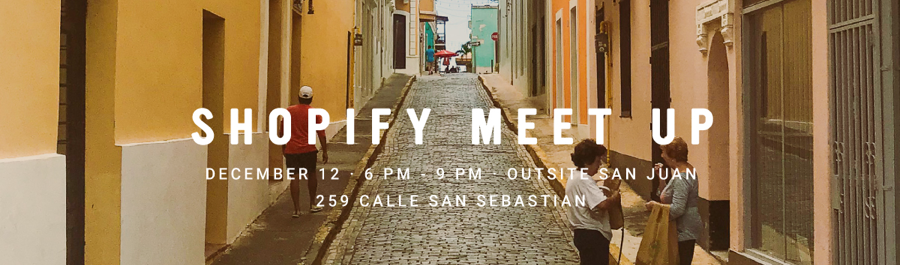 Shopify Meetup San Juan | Hosted by ED Digital