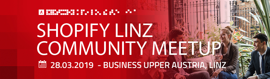 Shopify MeetUp #2: Linz