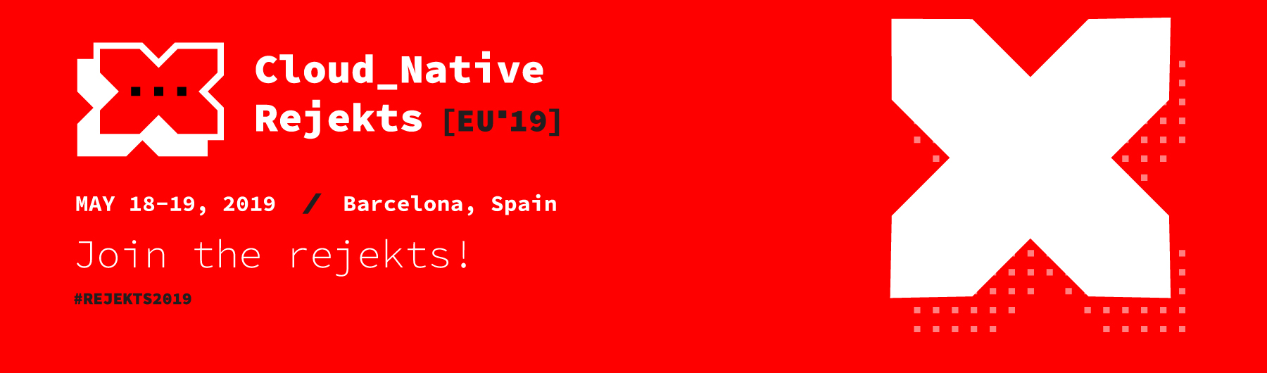 Cloud Native Rejekts EU 2019
