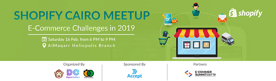 Shopify Meetup Cairo - eCommerce Challenges in 2019