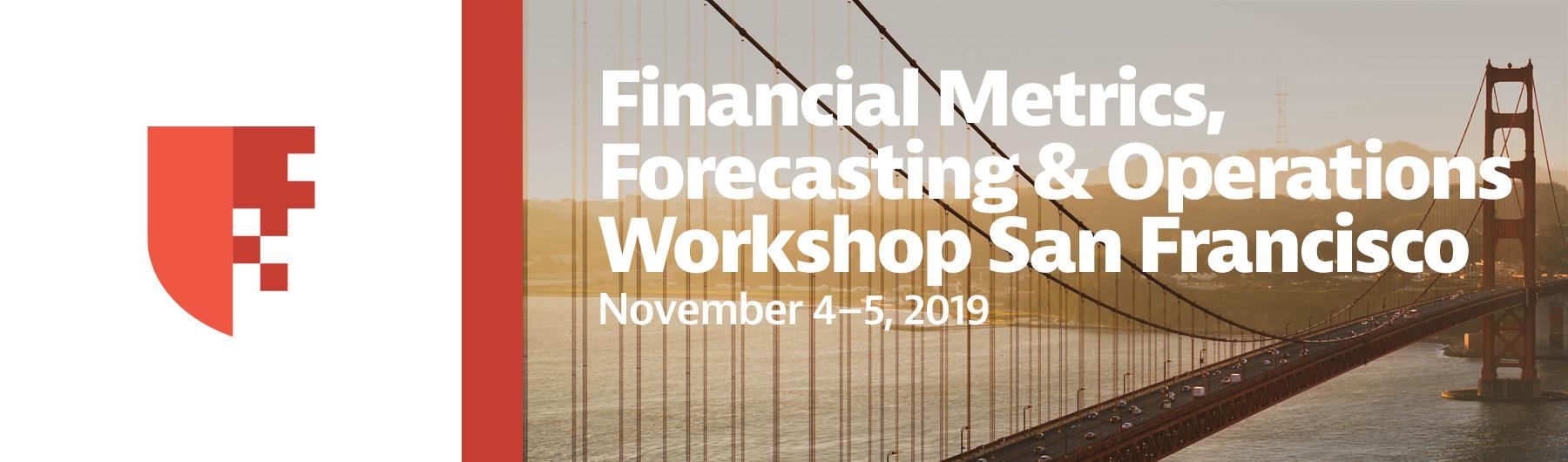 Financial Metrics, Forecasting & Operations Workshop San Francisco