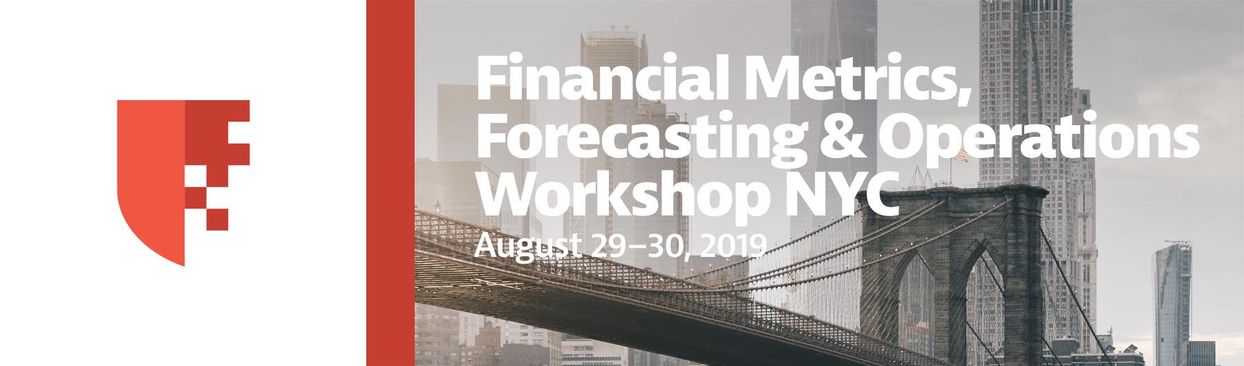 Financial Metrics, Forecasting & Operations Workshop NYC