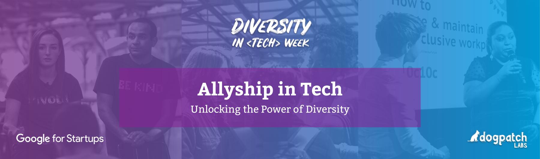 Allyship in Tech - Unlocking the Power of Diversity