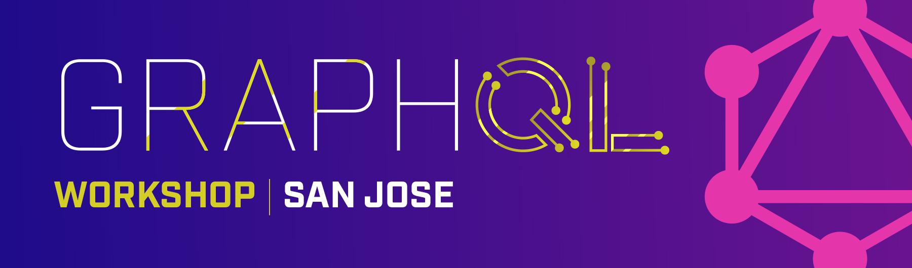 GraphQL Workshop in San Jose