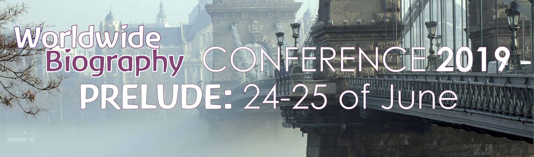Worldwide Biography Conference Prelude | Budapest