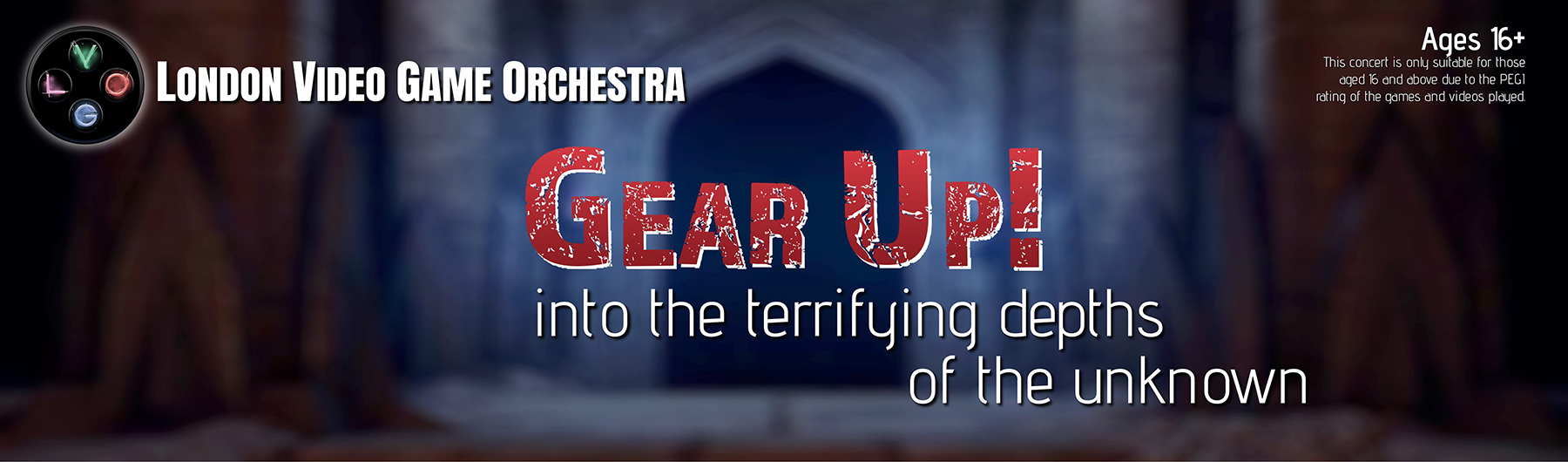 LVGO October Concert  - Gear Up! Into the terrifying depths of the unknown
