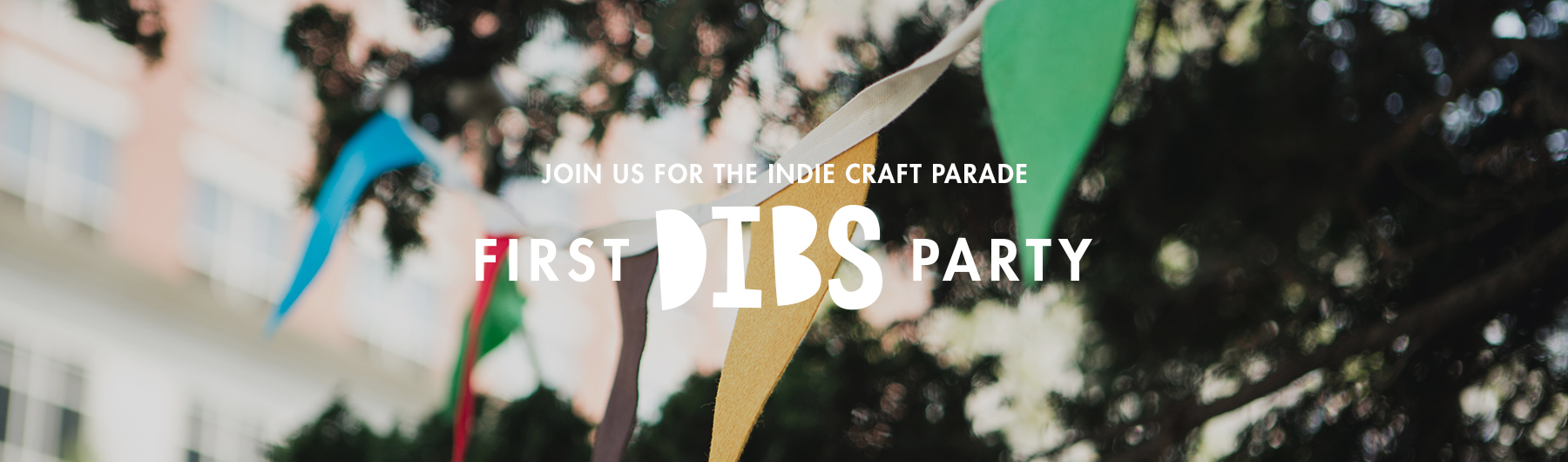 Indie Craft Parade: First Dibs