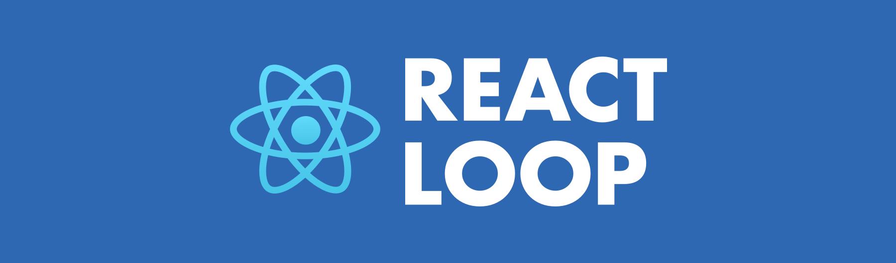 React Loop 2020