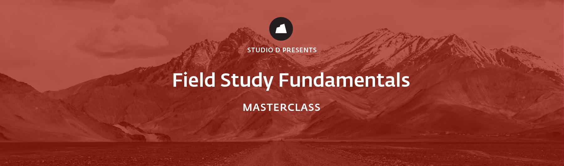 Field Study Fundamentals Masterclass, 13 April 2020, Mumbai