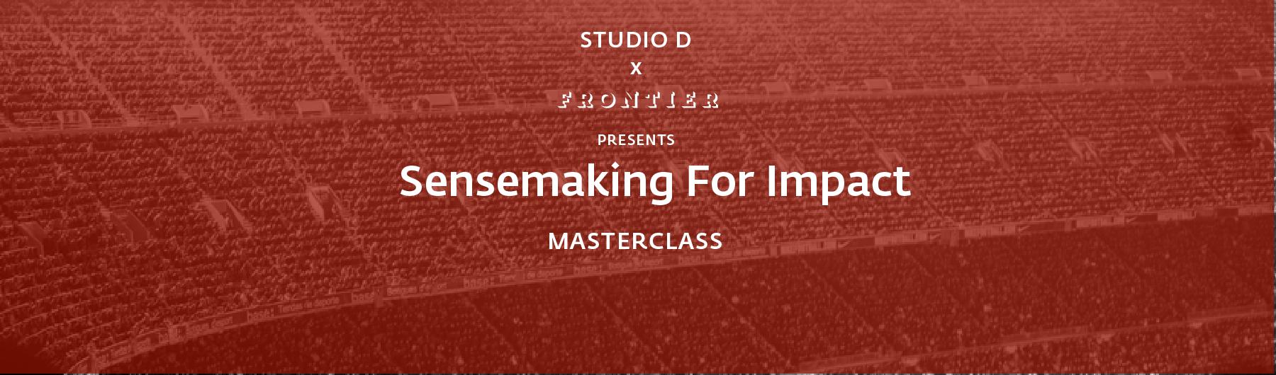 Sensemaking For Impact Masterclass, 31 March 2020, Toronto