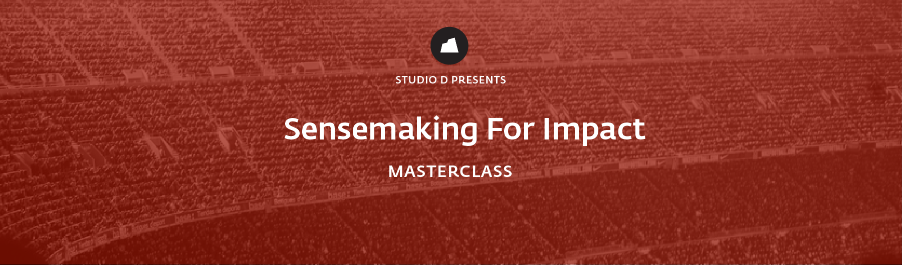 Sensemaking For Impact Masterclass, 6 April 2020, Munich