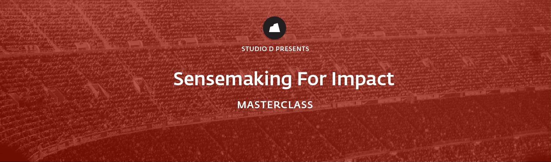 Sensemaking For Impact Masterclass, 17 April 2020, Bengaluru