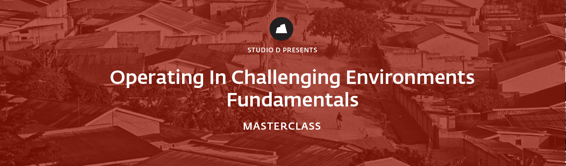 Operating in Challenging Environments, Fundamentals Masterclass, 23 April 2020, Singapore