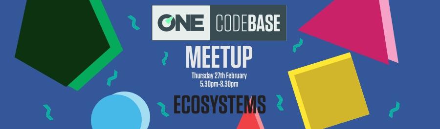 ONE CodeBase February Meetup