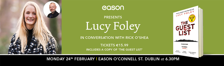 Eason O'Connell Street, Dublin Presents: Lucy Foley in Conversation with Rick O'Shea