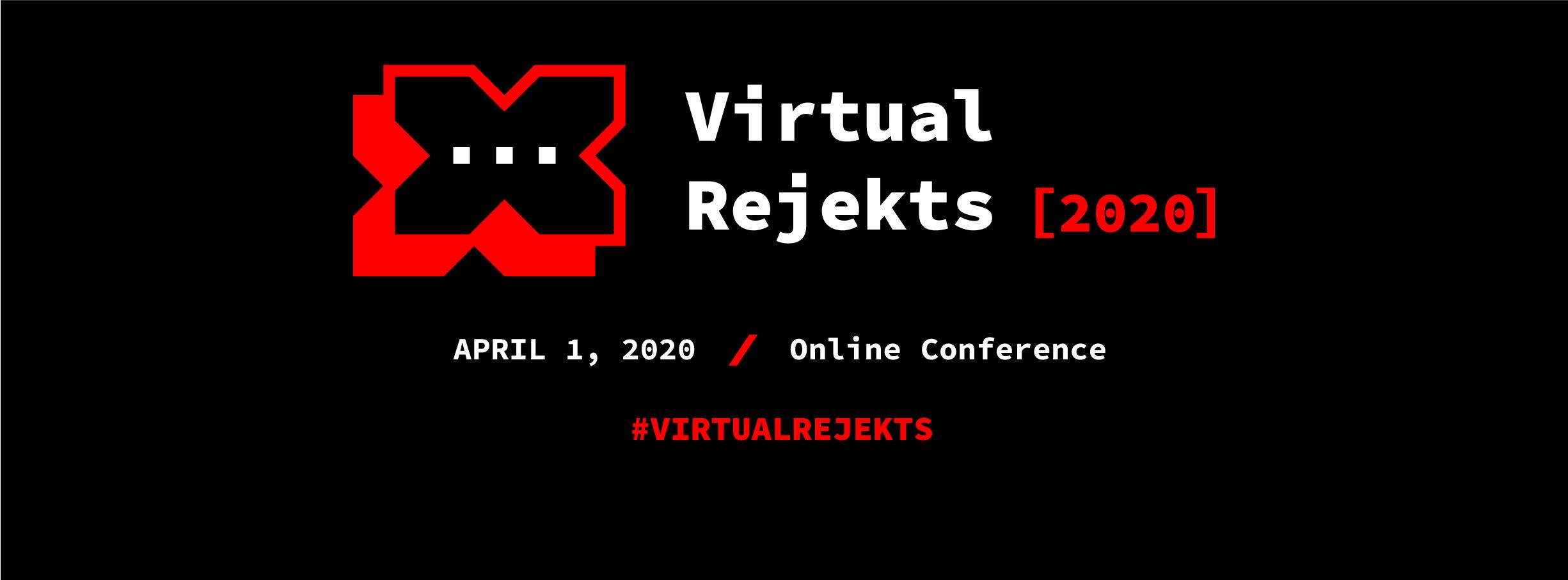 Virtual Rejekts
